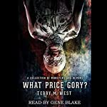 What Price Gory? | Terry M. West