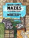 Brain Games, Mazes & Coloring Pages - Homeschooling With Minecraft: Dyslexia Games Presents an Activity Book - Great for Creative Kids with Dyslexia, ADHD, Asperger's Syndrome and Autism (Volume 3)
