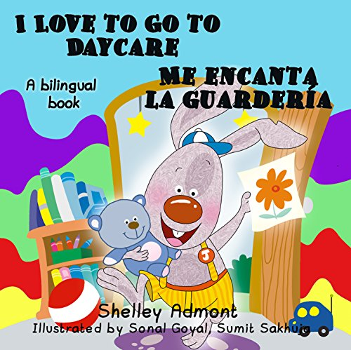 Spanish Childrens Books: I Love To Go To Daycare Me Encanta La Guardería Bilingual Kids,esl Kids