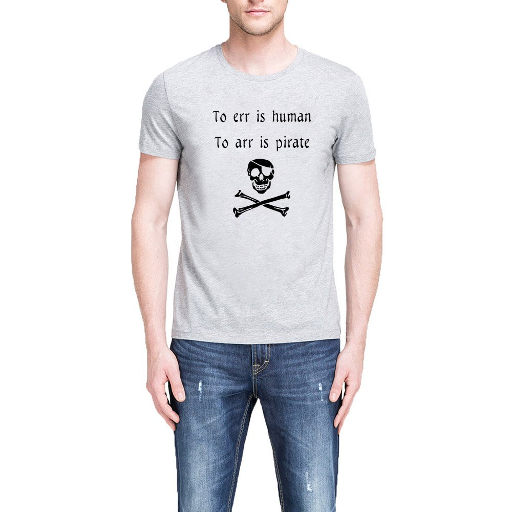 Loo Show S To Err Is Human To Arr Is Pirate Funny Casual T Shirts Tee
