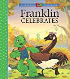 img - for Franklin Celebrates (A Franklin TV Storybook) book / textbook / text book