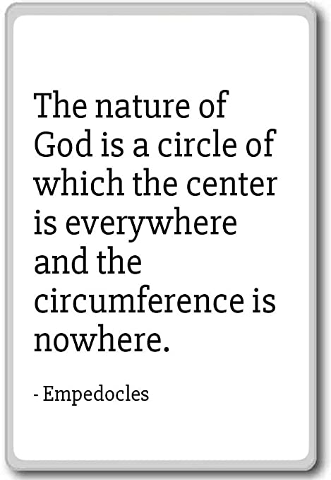 com the nature of god is a circle of which the cente