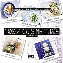 100 % cuisine thaïe (French Edition)