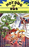 Hot Dog and Bob and the Exceptionally Eggy Attack of the Game Gators, L. Bob Rovetch, 0811856046