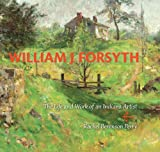 William J. Forsyth: The Life and Work of an Indiana Artist