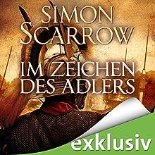 Im Zeichen des Adlers (Die Rom-Serie 1) Hörbuch von Simon Scarrow Gesprochen von: Reinhard Kuhnert