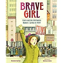 Brave Girl: Clara Lemlich and the Shirtwaist Makers