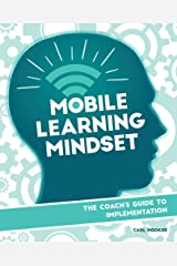 Mobile Learning Mindset: The Coach's Guide to Implementation Kindle Edition