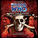 Doctor Who and the Pirates Radio/TV Program by Jacqueline Rayner Narrated by Colin Baker, Maggie Stables