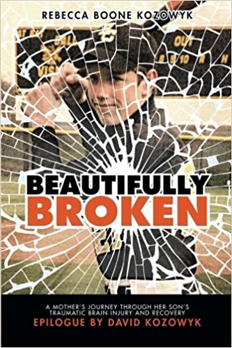 Beautifully Broken: A Mother's Journey Through Her Son's Traumatic Brain Injury and Recovery by Rebecca Boone Kozowyk (2015-02-18)