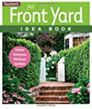 New Front Yard Idea Book: Entries*Driveways*Pathways*Gardens (Taunton Home Idea Books)