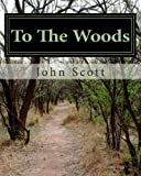 To the Woods, John Scott, 1495426920
