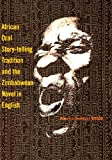 African Oral Story-Telling Tradition and the Zimbabwean Novel in English, Maurice Taonezvi Vambe, 1868883043