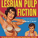 Lesbian Pulp Fiction: The Sexually Intrepid World of Lesbian Paperback Novels, 1950-1965 | Katherine V. Forrest (editor)