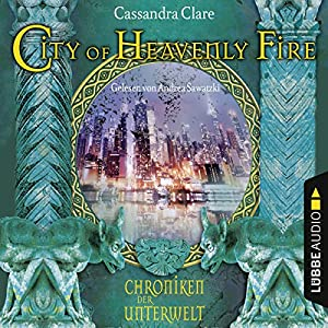 City of Heavenly Fire (Chroniken der Unterwelt 6) Hörbuch