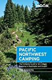 #8: Moon Pacific Northwest Camping: The Complete Guide to Tent and RV Camping in Washington and Oregon (Moon Outdoors)