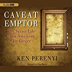 Caveat Emptor: The Secret Life of an American Art Forger | Ken Perenyi