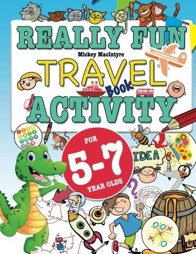 Really Fun Travel Activity Book For 5-7 Year Olds: Fun & educational activity book for five to seven year old children ()