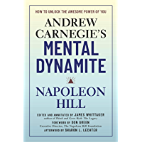 Andrew Carnegie's Mental Dynamite: How to Unlock the Awesome Power of You (English Edition)