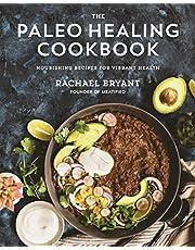 Paleo Healing Cookbook, The: Nourishing Recipes for Vibrant Health