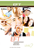 EFT Level 2 Comprehensive Training Resource