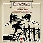 Tremontaine: Arrivals (Episode 1) | Ellen Kushner