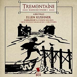 Tremontaine: Arrivals (Episode 1) Audiobook