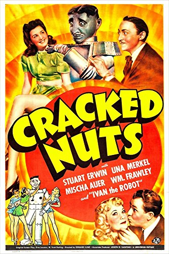 Cracked Nuts Us Advertisement Top From Left: Astrid Allwyn Ernie Stanton (Aka Ivan The Robot) Mischa Auer Bottom Right: Una Merkel Stuart Erwin 1941 Large screen Poster Masterprint (24 x 36)