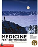 Medicine for Mountaineering & Other Wilderness Activities: & Other Wilderness Activities, 6th Edition