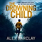 The Drowning Child | Alex Barclay