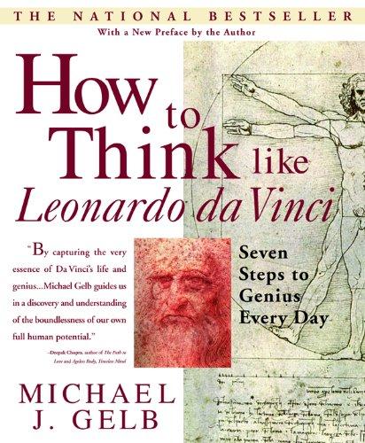 How To Think Like Leonardo Da Vinci  Seven Steps To Genius Every Day  English Edition