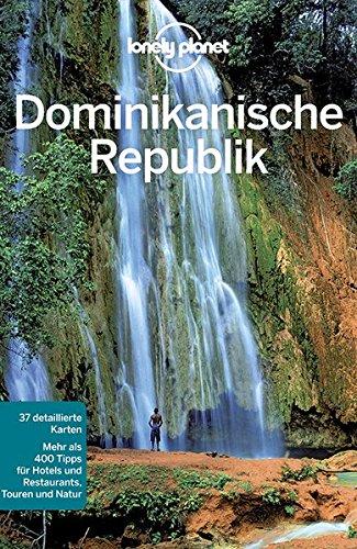 Lonely Planet Reiseführer Dominikanische Republik (Lonely Planet Reiseführer Deutsch)