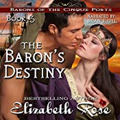 The Baron's Destiny : Barons of the Cinque Ports Series, Book 3 | Elizabeth Rose