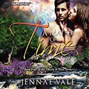 A Matter of Time: The Thistle & Hive Series, Book 4 | Jennae Vale