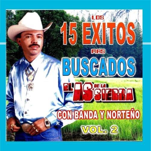 Los 15 Exitos Mas Buscados Vol.2 (Sierra El De As Exitos La)