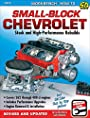 Small Block Chevrolet: Stock and High-Performance Rebuilds (Workbench How-to)