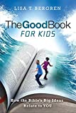 Kids Goods Best Deals - The Good Book for Kids: How the Bible's Big Ideas Relate to You