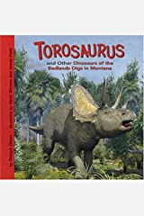 Torosaurus and Other Dinosaurs of the Badlands Digs in Montana (Dinosaur Find) Library Binding