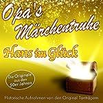 Hans im Glück (Opa's Märchentruhe)    N.N.