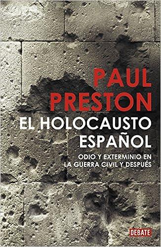 El holocausto español: Odio y exterminio en la Guerra Civil y ...
