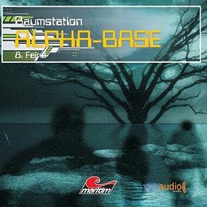 Feind (Raumstation Alpha-Base 8) Hörspiel
