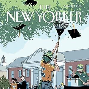 The New Yorker, May 30th 2016 (Nathan Heller, Jane Mayer, Joshua Rothman) Periodical