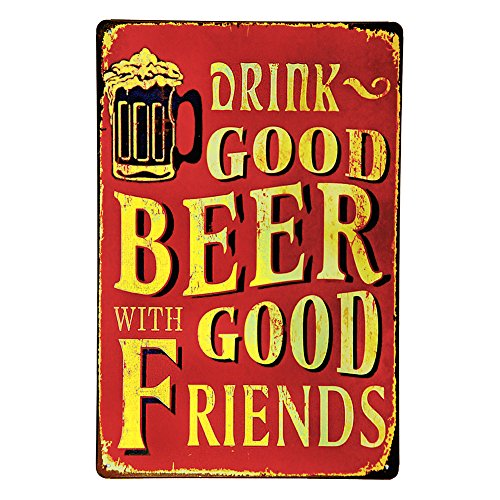 Friends Tin Sign - New Deco Drink Good Beer With Good Friends Vintage Retro Rustic Metal Tin Sign Pub Wall Deor Art 8x12 Inches (20x30cm)