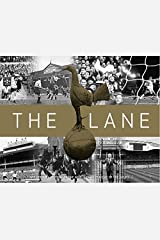 The Lane: The Official History of the World Famous Home of the Spurs Hardcover