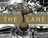img - for The Lane: The Official History of the World Famous Home of the Spurs book / textbook / text book