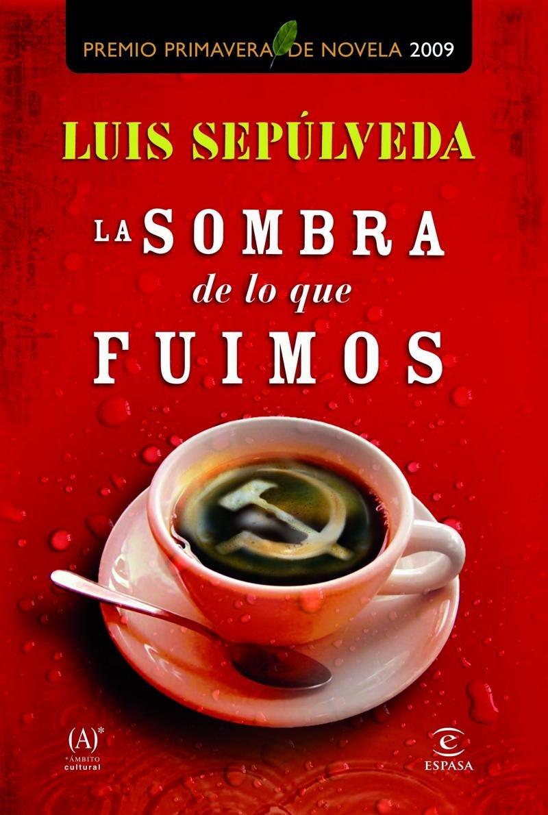 SOMBRA DE LO QUE FUIMOS, LA (Spanish Edition): SEPULVEDA ...