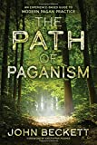 img - for The Path of Paganism: An Experience-Based Guide to Modern Pagan Practice book / textbook / text book