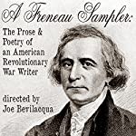 A Freneau Sampler: The Prose and Poetry of Revolutionary War Writer Philip Freneau | Joe Bevilacqua