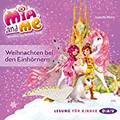 Weihnachten bei den Einhörnern (Mia and Me 18) | Isabella Mohn