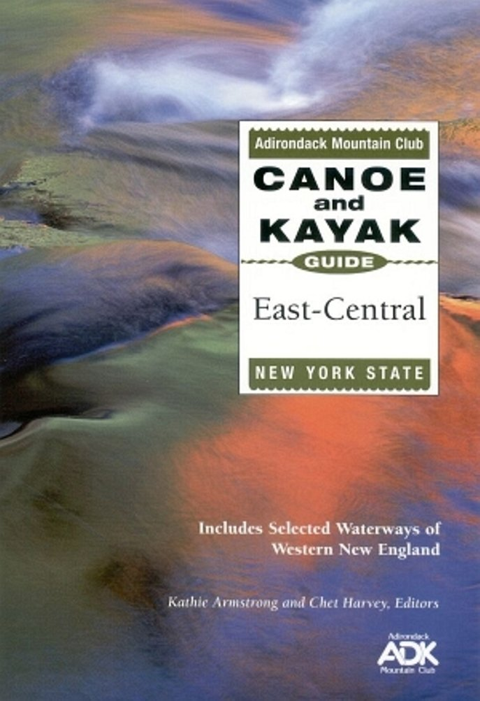 The Adirondack Mountain Club Canoe and Kayak Guide: East-Central New York State PDF ePub fb2 book